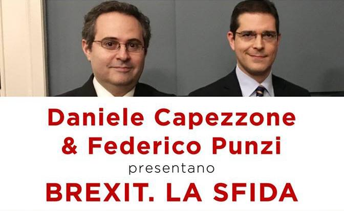 """Daniele Capezzone e Federico Punzi presentano """"Brexit. La sfida"""""""